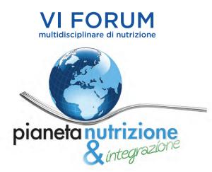 VI Forum multidisciplinare di nutrizione - Pianeta Nutrizione & Integrazione